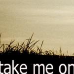 take_me_on